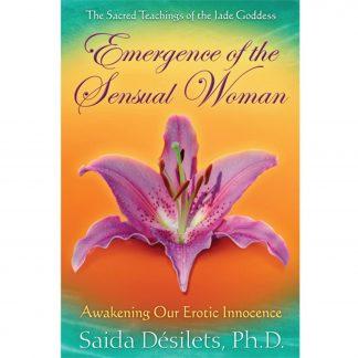 Emergence of the Sensual Woman av Saida Desilets